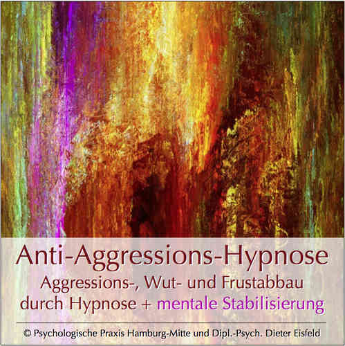Anti-Aggressions-Hypnose + mentale Stabilisierung